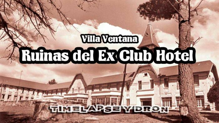 Video de las Ruinas del Ex Club Hotel de la Ventana
